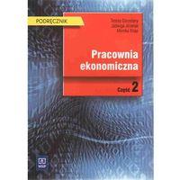 Pracownia ekonomiczna Podręcznik Część 2 (opr. miękka)