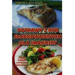 Potrawy z ryb słodkowodnych dla smakoszy Adam Wieczorek