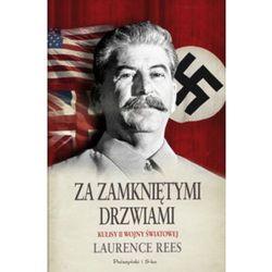Laurence Rees. Za zamkniętymi drzwiami. Kulisy II Wojny Światowej. (opr. twarda)