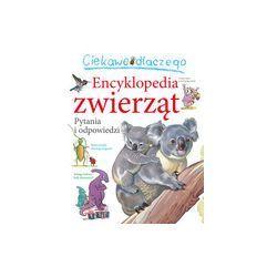 Encyklopedia zwierząt. Pytania i odpowiedzi (opr. twarda)
