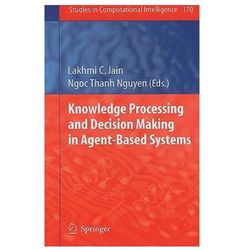Knowledge Processing and Decision Making in Agent-based Syst