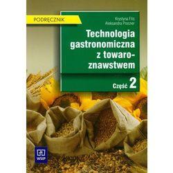Technologia gastronomiczna z towaroznawstwem Część 2 Podręcznik (opr. miękka)