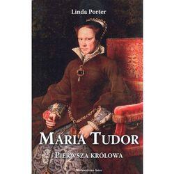 Maria Tudor Pierwsza królowa (opr. twarda)