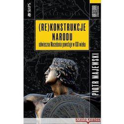 (Re)konstrukcje narodu - Dostępne od: 2013-11-25 (opr. miękka)