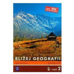 Bliżej Geografii Podręcznik część 2 z płytą CD
