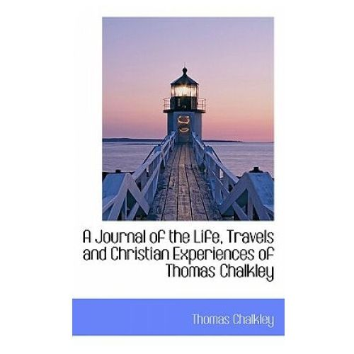 Journal of the Life, Travels and Christian Experiences of Thomas Chalkley