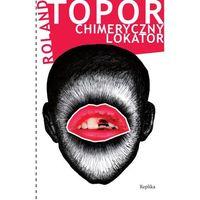Roland Topor. Chimeryczny lokator. (opr. miękka)