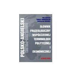 Polsko-angielski, angielsko-polski słownik frazeologiczny współczesnej terminologii politycznej i ekonomicznej (opr. twarda)