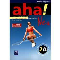 Aha! Neu 2A GIM. Podręcznik z ćwiczeniami. Zakres rozszerzony. Język niemiecki (2011) (opr. broszurowa)