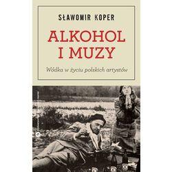 Alkohol i muzy. Wódka w życiu polskich artystów (opr. broszurowa)