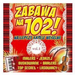 Zabawa na 102! Najlepsze kapele weselne. Volume 1 (CD) - Dostawa zamówienia do jednej ze 170 księgarni Matras za DARMO