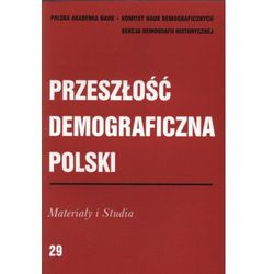 Przeszłość demograficzna Polski. Materiały i studia (opr. miękka)