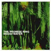 Wood/Water - The Promise Ring