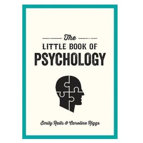 The Little Book of Psychology Ralls, Emily; Riggs, Caroline