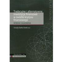 Tradycyjne i alternatywne inwestycje finansowe w świetle kryzysu finansowego (opr. miękka)
