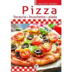 Pizza, focaccia, bruschetta, piada - Dostępne od: 2014-02-28 (opr. twarda)