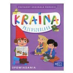 Kraina przedszkolaka Przygody Krasnala Radusia Opowiadania z płytą CD - Wysyłka od 4,99 - porównuj ceny z wysyłką (opr. miękka)