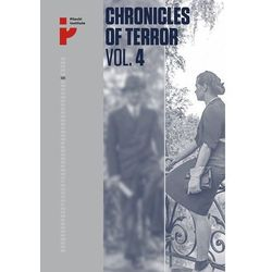 Chronicles of Terror VOL. 4 German atrocities in Śródmieście during the Warsaw Uprising (opr. miękka)