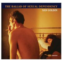 Nan Goldin: the Ballad of Sexual Dependency (opr. miękka)