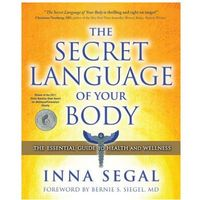 The Secret Language of Your Body The Essential Guide to Health & Wellness