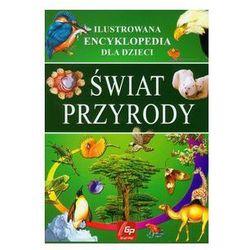 Świat przyrody Ilustrowana encyklopedia dla dzieci