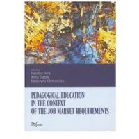 Pedagogical education in the context of the job... - Ryszard Bera, Anna Dudak, Katarzyna Klimkowska