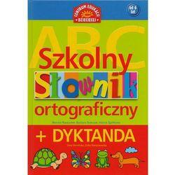 Szkolny słownik ortograficzny + dyktanda (opr. twarda)