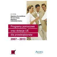 Programy Pomocowe oraz Dotacje UE dla Przedsiębiorstw 2007-2013 (opr. miękka)