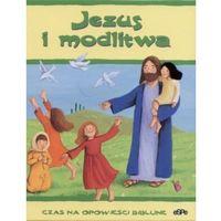 Jezus i modlitwa (opr. twarda)