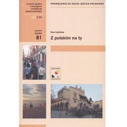 Z polskim na ty. Podręcznik do nauki języka polskiego (B1) + 2 CD (opr. miękka)