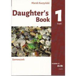 Daughter's book. Samouczek. A1-B1. Część 1. Podstawy leksykalno-gramatyczne języka angielskiego w opowiadaniu i ćwiczeniach (opr. miękka)