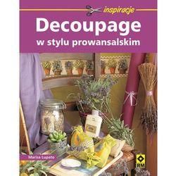 Decoupage w stylu prowansalskim (opr. broszurowa)
