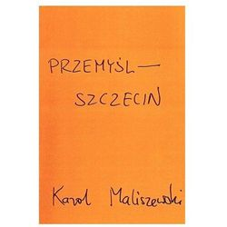Przemyśl - Szczecin - Karol Maliszewski