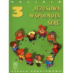 Jezusowa Wspólnota Serc. 3 klasa szkoły podstawowej (opr. miękka)