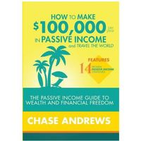 How to Make $100,000 per Year in Passive Income and Travel the World