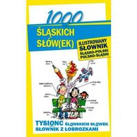 1000 Śląskich Słówek. Ilustrowany Słownik Śląsko-Polsko-Śląski (opr. twarda)