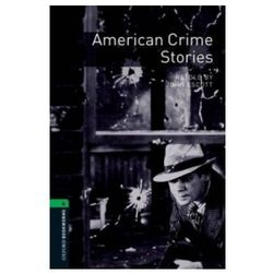 American Crime Stories The Oxford Bookworms Library Stage 6 (2500 Headwords) (opr. miękka)