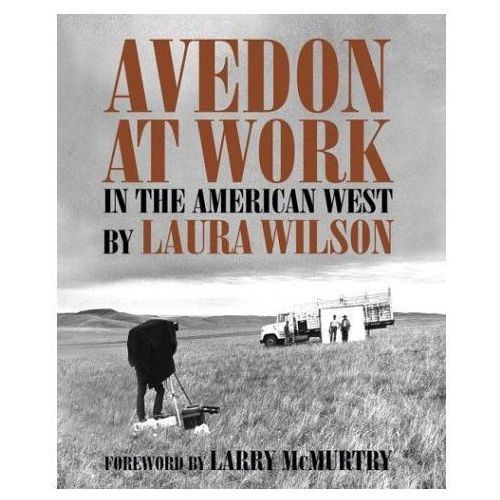 Avedon at Work: In the American West (opr. twarda)