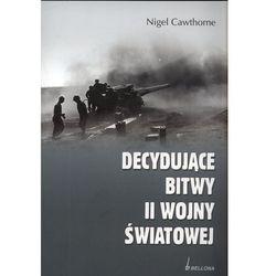 Decydujące bitwy II wojny światowej (opr. miękka)