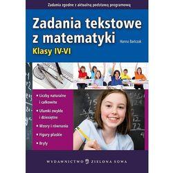 Zadania tekstowe z matematyki. Klasy IV-VI (opr. miękka)