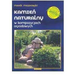 Kamień naturalny w kompozycjach ogrodowych (opr. twarda)