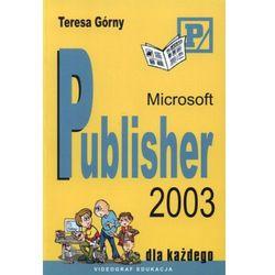 Microsoft Publisher 2003 dla każdego - Teresa Górny (opr. miękka)
