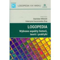 Logopedia. Wybrane Aspekty Historii, Teorii I Praktyki (opr. twarda)