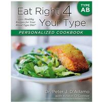 Eat Right 4 Your Type Personalized Cookbook