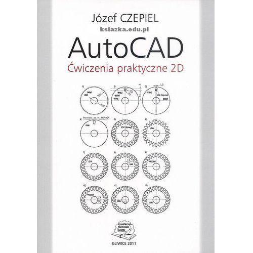 AutoCAD. Ćwiczenia praktyczne 2D (opr. miękka)