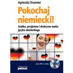 Pokochaj Niemiecki! Szybka, Przyjemna I Skuteczna Nauka Języka Niemieckiego (opr. miękka)
