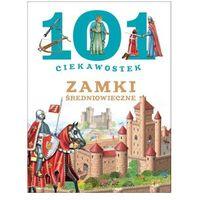 101 ciekawostek. Zamki średniowieczne - Wysyłka od 3,99 - porównuj ceny z wysyłką (opr. twarda)