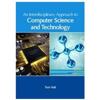 Interdisciplinary Approach to Computer Science and Technology