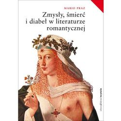 Zmysły, śmierć i diabeł w literaturze romantycznej. Wydanie 2 (opr. twarda)