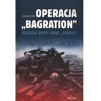 Operacja Bagration Rozbicie grupy Armii